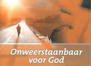 onweerstaanbaar voor God